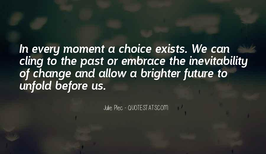Quotes About Inevitability Of Change #665709