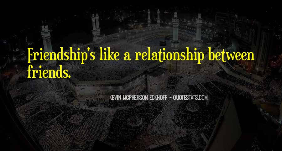 Quotes About Relationship Between Friends #1073053