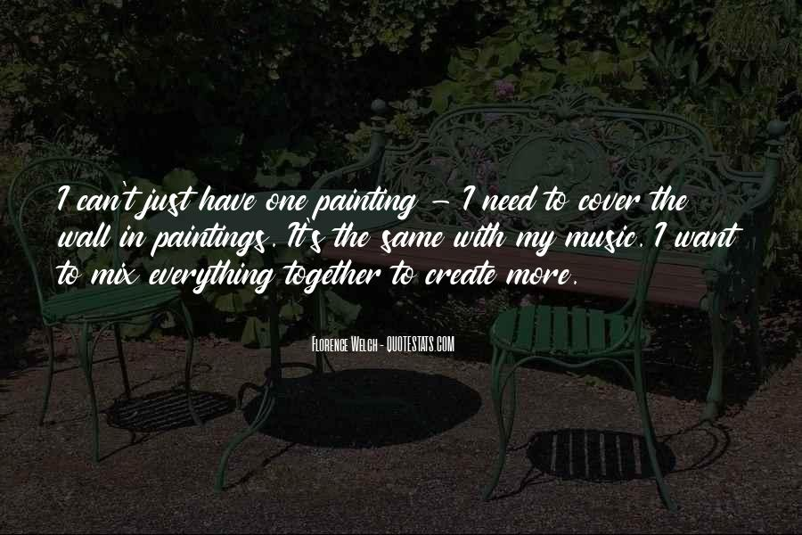 Quotes About The Need To Create #339419