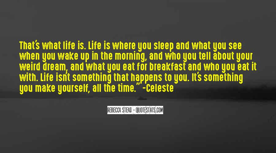 Quotes About Life's What You Make It #1431684