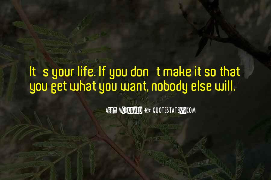 Quotes About Life's What You Make It #1735786