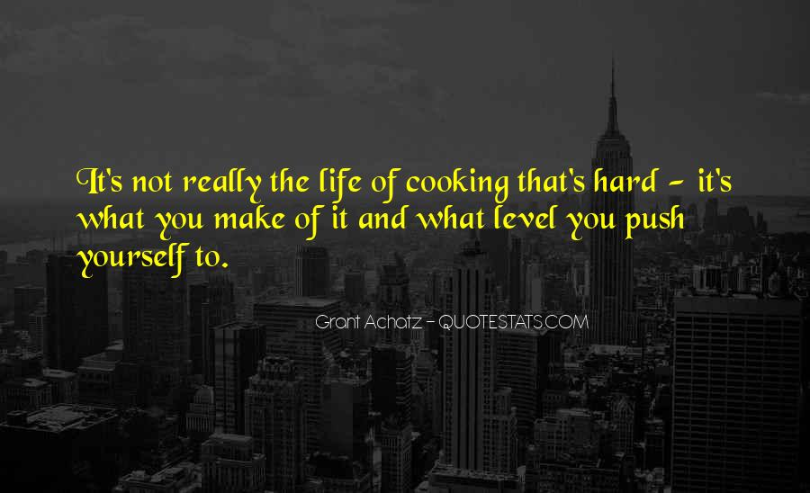 Quotes About Life's What You Make It #412814