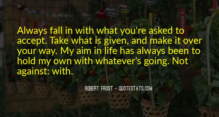 Quotes About Life's What You Make It #474772