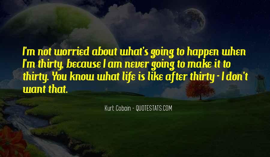 Quotes About Life's What You Make It #537882