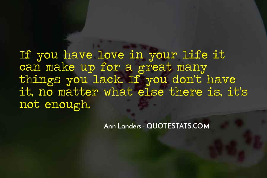 Quotes About Life's What You Make It #650150
