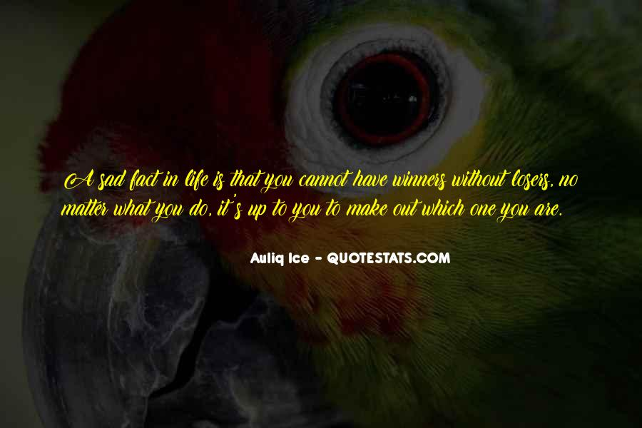 Quotes About Life's What You Make It #744594