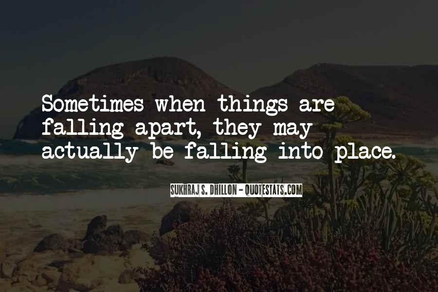 Quotes About Things Falling Into Place #1864602