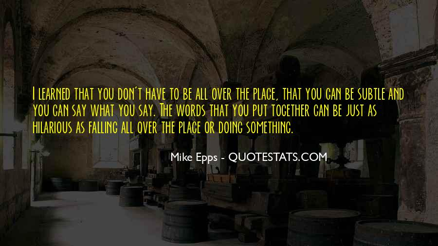 Quotes About Things Falling Into Place #399411