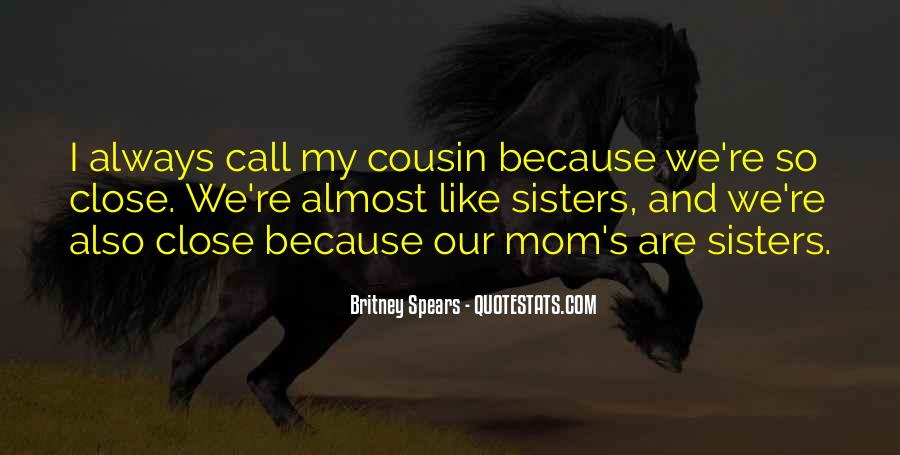 Quotes About Cousin Like Sister #1848640