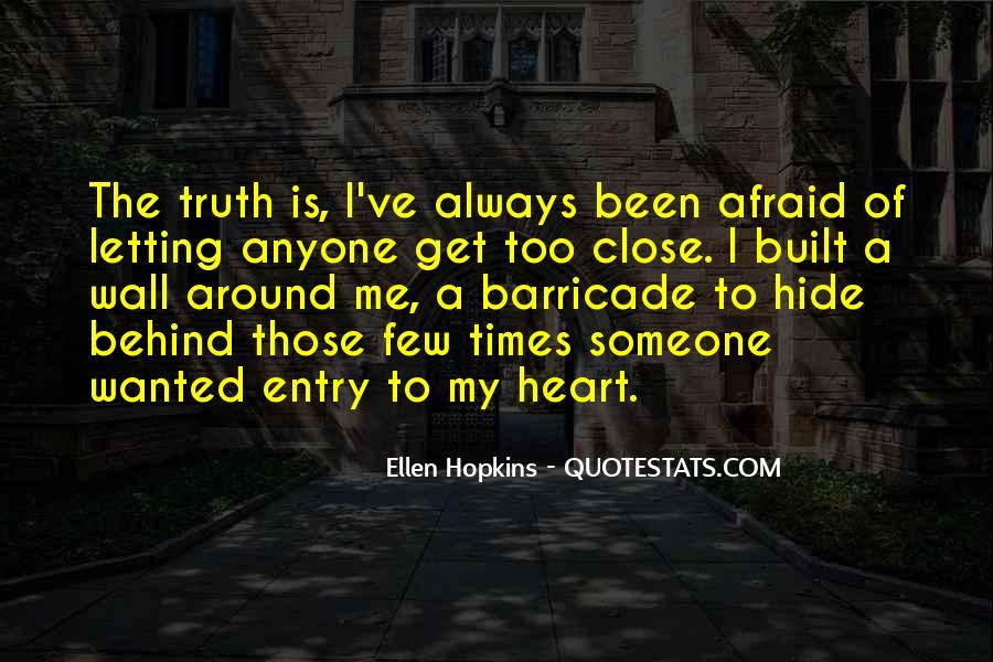 Quotes About Someone Close To Your Heart #24287