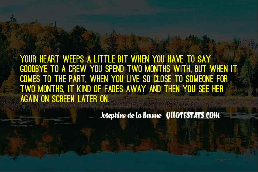 Quotes About Someone Close To Your Heart #291777
