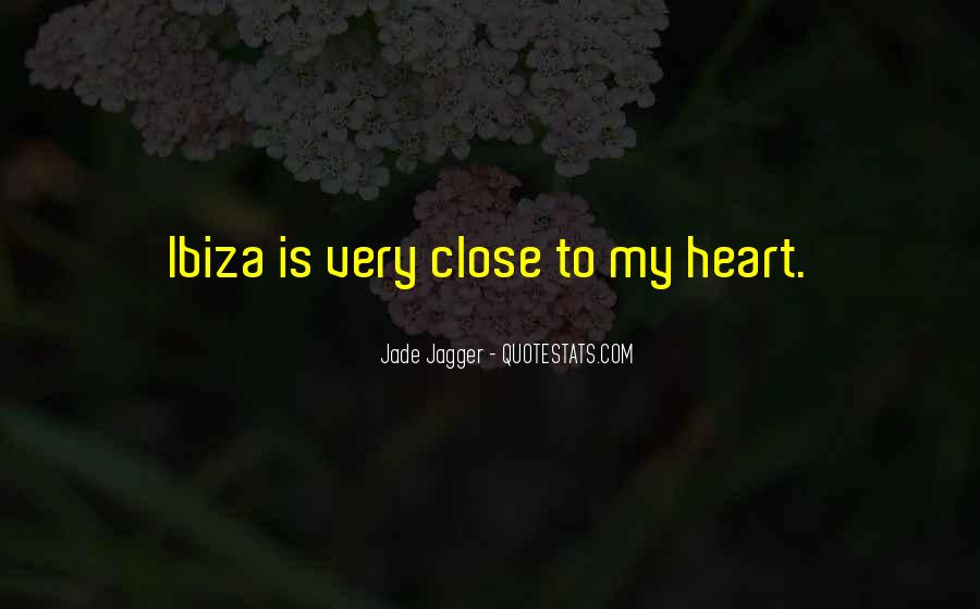 Quotes About Someone Close To Your Heart #31753