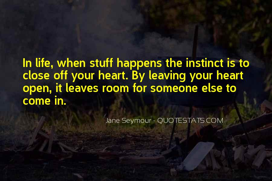 Quotes About Someone Close To Your Heart #617349