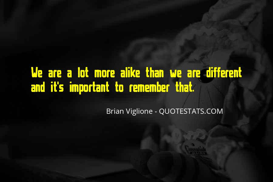 Quotes About We Are Different #127653