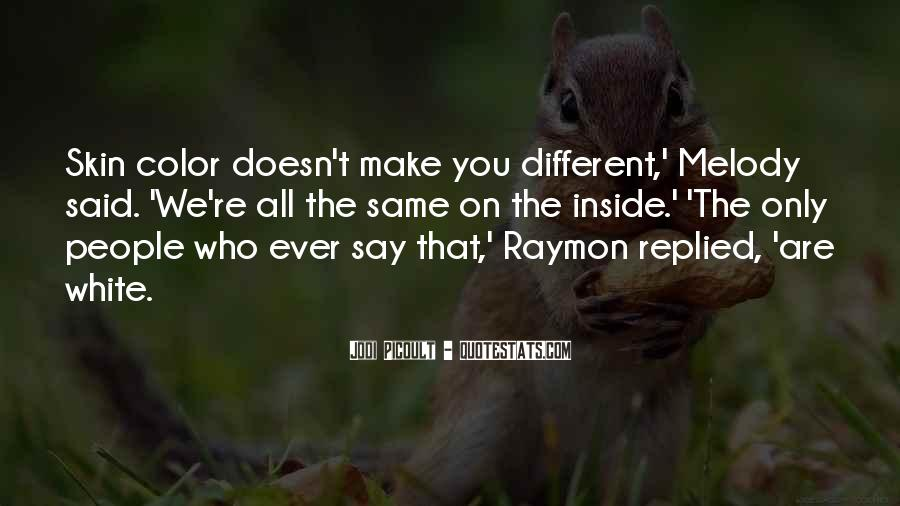Quotes About We Are Different #48234