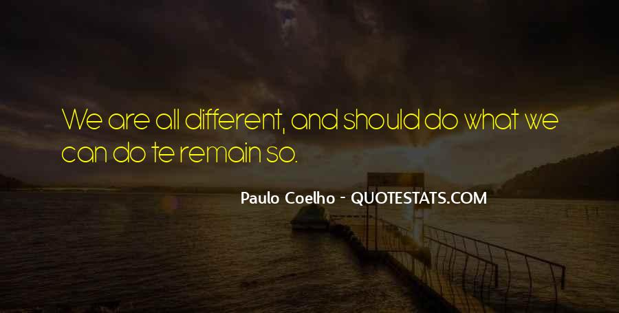 Quotes About We Are Different #49303