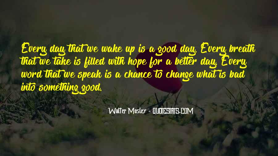 Quotes About A Better Change #246872