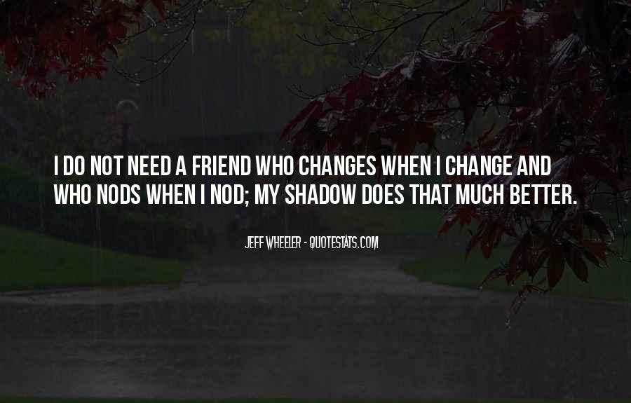 Quotes About A Better Change #277253