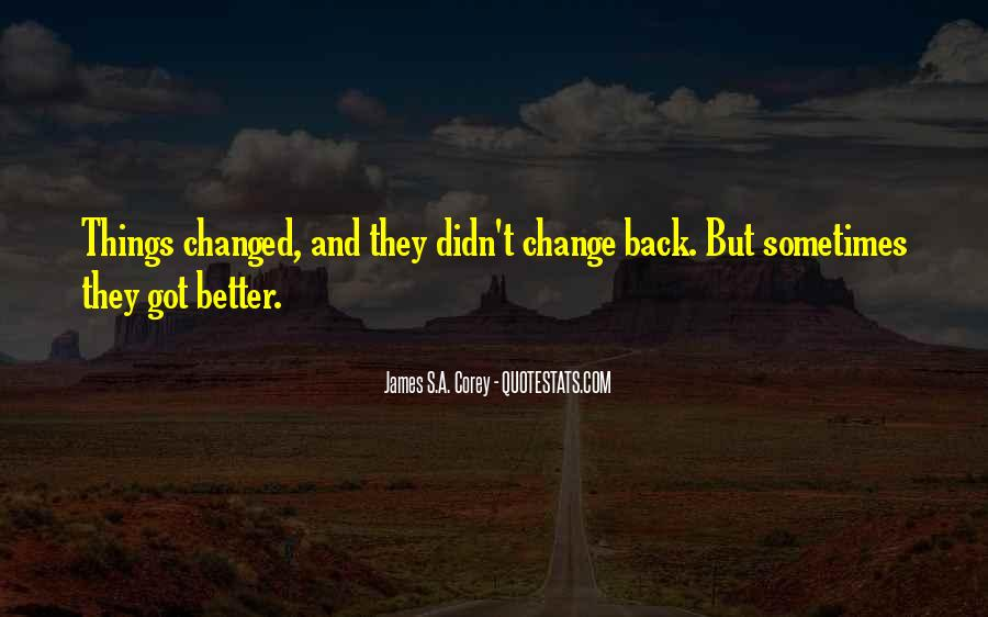 Quotes About A Better Change #27770