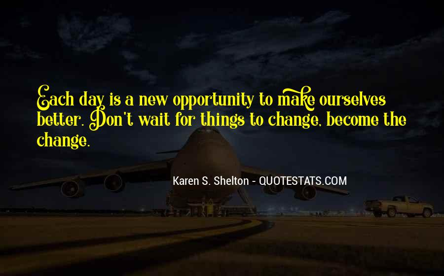 Quotes About A Better Change #74720