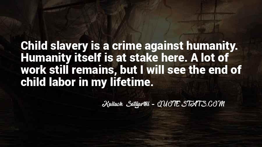 Quotes About Against Slavery #1404613