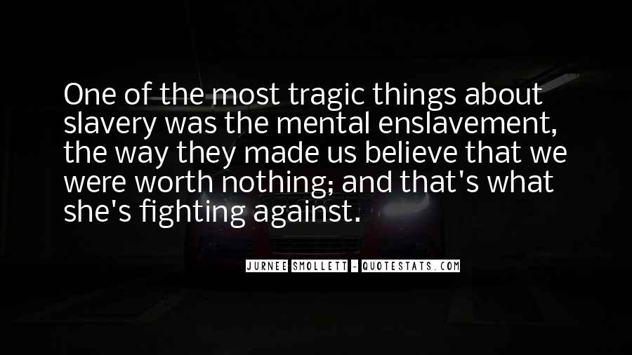 Quotes About Against Slavery #1721661