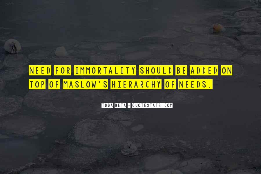 Quotes About Maslow's Hierarchy Of Needs #1622035