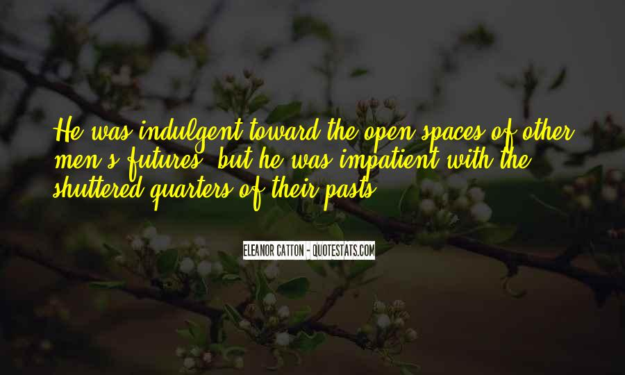 Quotes About Open Spaces #1264229