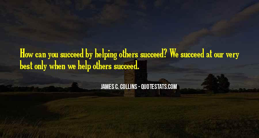 Quotes About Helping Others Succeed #1231580