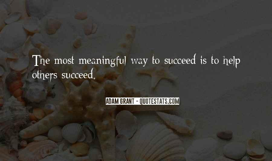 Quotes About Helping Others Succeed #362431