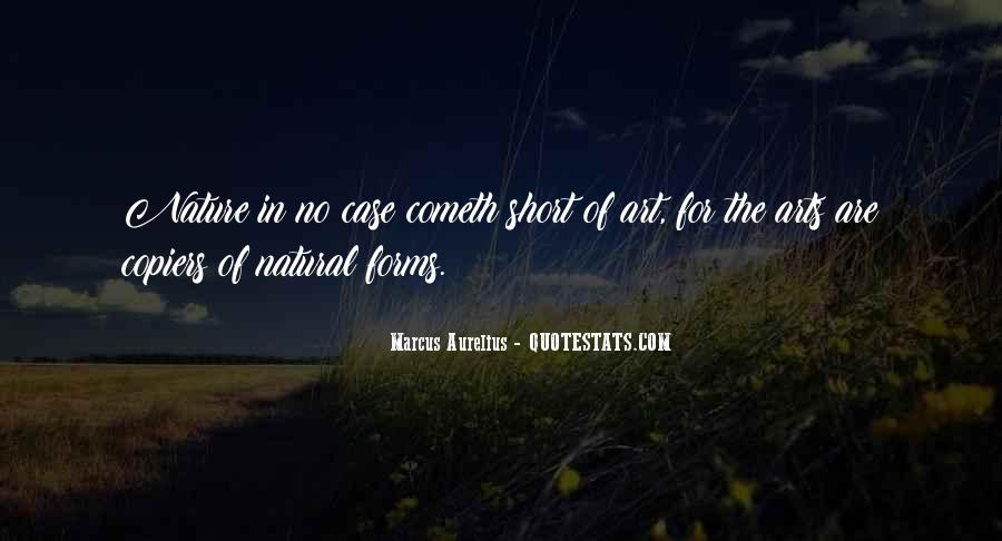 Quotes About Natural Forms #1017237