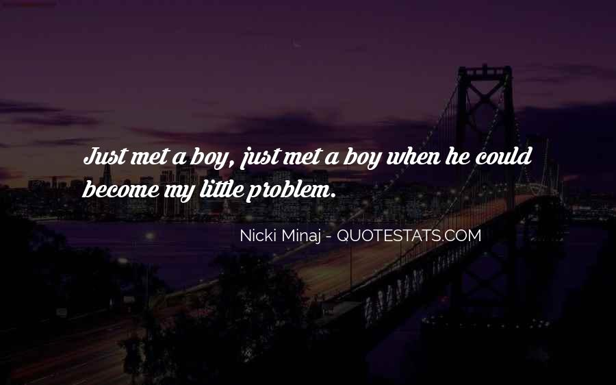 Quotes About A Boy You Just Met #113522