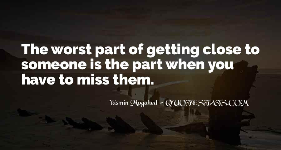 Quotes About Not Getting Close To Someone #13841