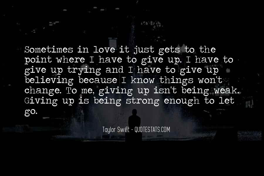 Quotes About Being Weak By Love #1142652