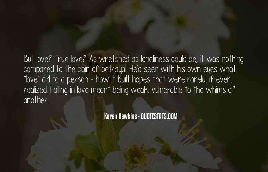 Quotes About Being Weak By Love #1719936