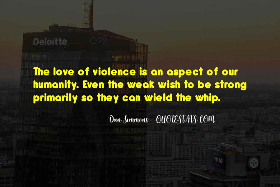 Quotes About Being Weak By Love #1750345
