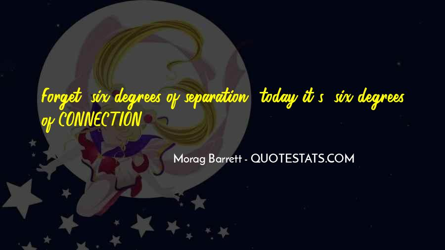 Quotes About Six Degrees Of Separation #1327