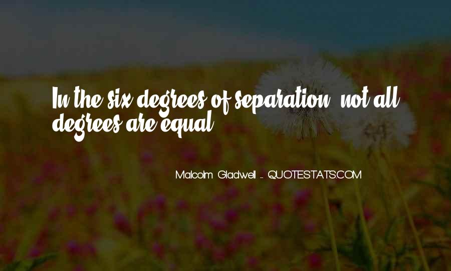 Quotes About Six Degrees Of Separation #748904