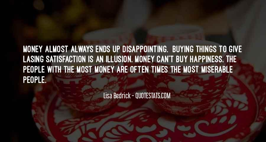 Quotes About Money Buying Happiness #1114241