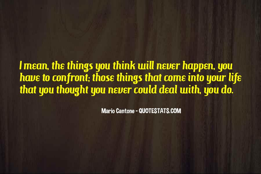 Quotes About Something You Never Thought Would Happen #145575