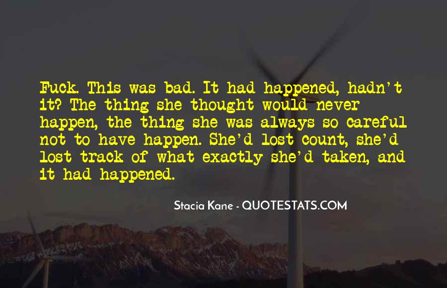 Quotes About Something You Never Thought Would Happen #676031