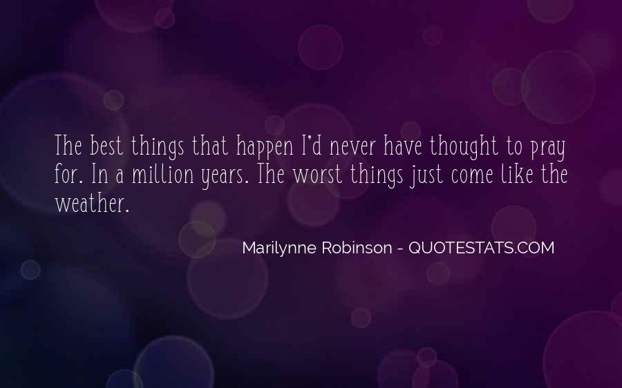 Quotes About Something You Never Thought Would Happen #87180