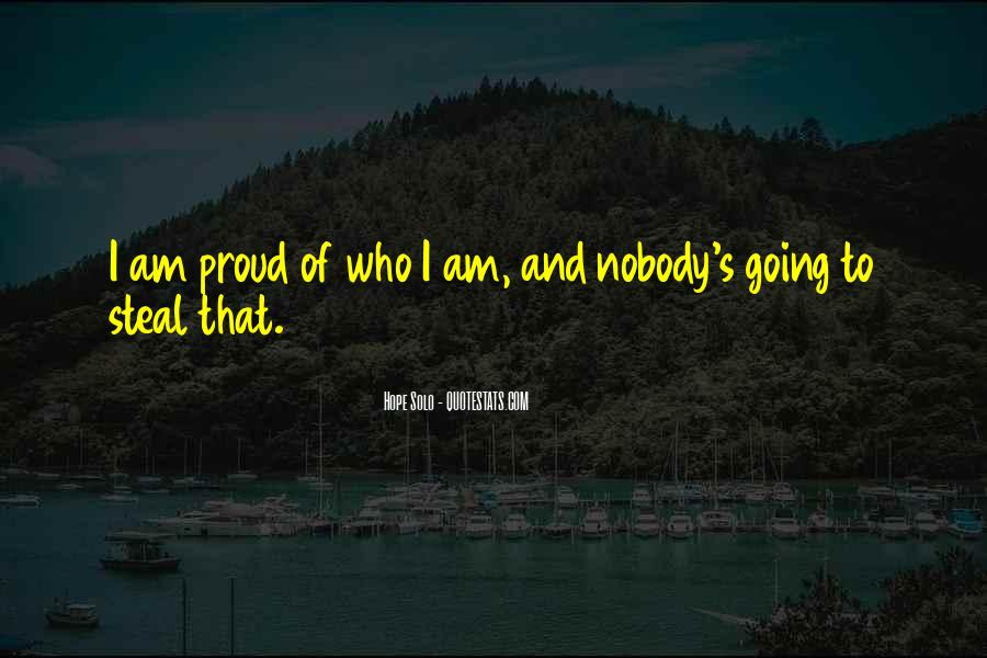 Quotes About Proud Of Who I Am #103152