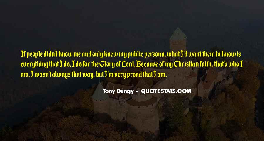Quotes About Proud Of Who I Am #10442