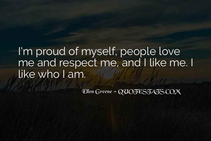 Quotes About Proud Of Who I Am #1169747