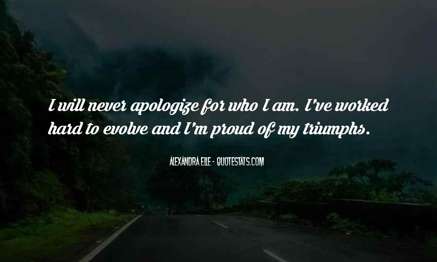 Quotes About Proud Of Who I Am #1189521