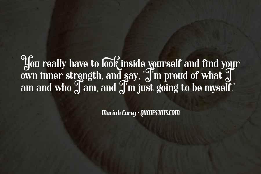 Quotes About Proud Of Who I Am #1278043