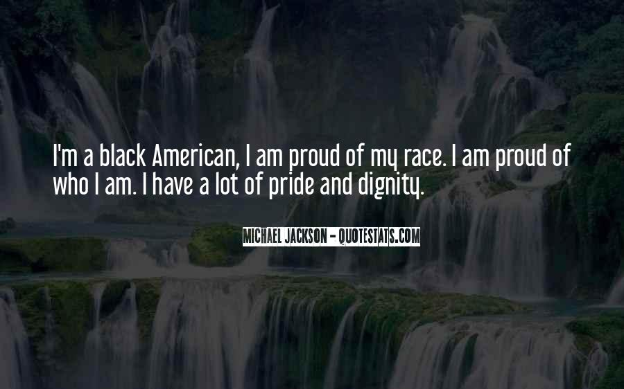 Quotes About Proud Of Who I Am #1475413