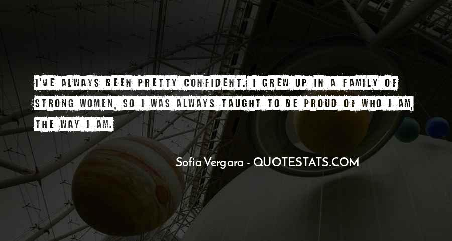 Quotes About Proud Of Who I Am #1477811