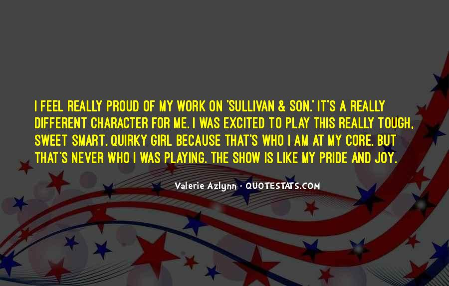 Quotes About Proud Of Who I Am #1566588